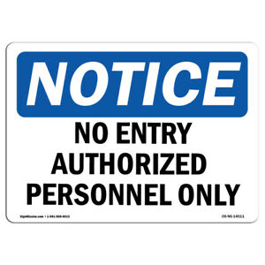 Osha Notice No Entry Authorized Personnel Only Sign Heavy Duty