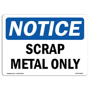 Osha Notice Scrap Metal Only Sign Heavy Duty Sign Or Label