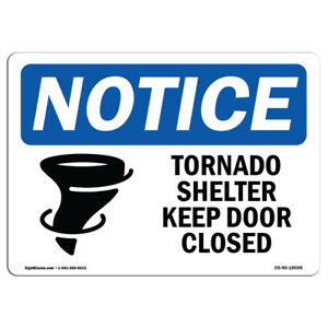 Osha Notice Tornado Shelter Keep Door Closed Sign With Symbol Heavy Duty