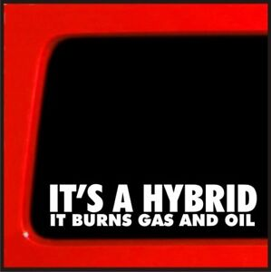 It S A Hybrid It Burns Gas And Oil Sticker For Jeep 4x4 Decal Offroad Funny