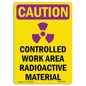 Osha Caution Radiation Sign Controlled Work Area Radioactive made In The Usa
