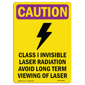 Osha Caution Radiation Sign Class I Invisible Laser Radiation With Symbol