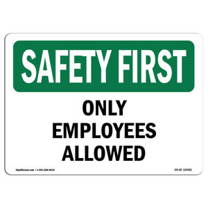 Osha Safety First Sign Only Employees Allowed made In The Usa