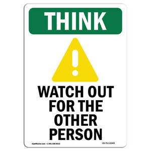 Osha Think Sign Watch Out For The Other Person Bilingual made In The Usa