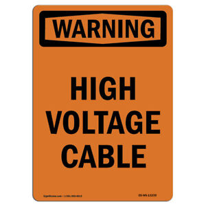 Osha Warning Sign High Voltage Cable made In The Usa