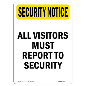 Osha Security Notice Sign Visitors Must Report Bilingual made In The Usa