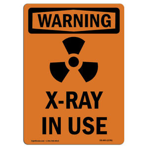 Osha Warning Sign X ray In Use With Symbol made In The Usa