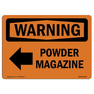 Osha Warning Sign Powder Magazine left Arrow With Symbol made In The Usa