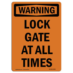 Osha Warning Sign Lock Gate At All Times made In The Usa