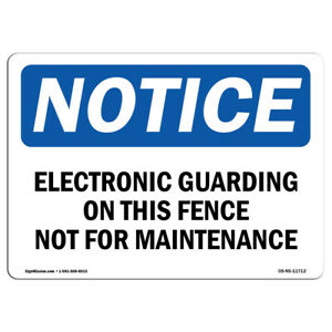 Osha Notice Electronic Guarding On This Fence Not For Sign Heavy Duty