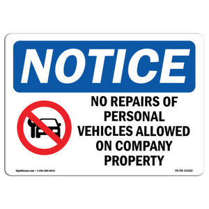 Osha Notice Notice No Repairs Of Personal Vehicles Sign Heavy Duty