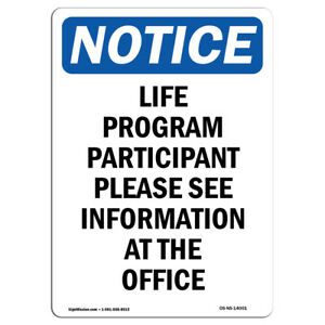 Osha Notice Life Program Participant Please See Information Sign Heavy Duty