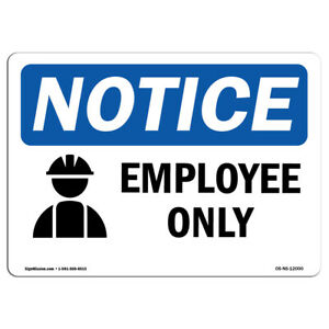 Osha Notice Employees Only Sign With Symbol Heavy Duty Sign Or Label