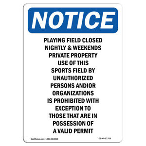 Osha Notice Playing Field Closed Nightly Weekends Sign Heavy Duty