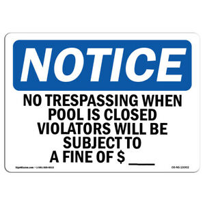 Osha Notice No Trespassing When Pool Is Closed Violators Sign Heavy Duty