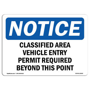 Osha Notice Classified Area Vehicle Entry Permit Required Sign Heavy Duty