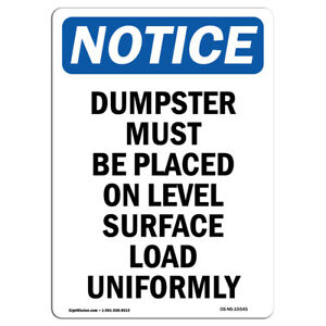 Osha Notice Notice Dumpster Level Surface Load Uniformly Sign Heavy Duty