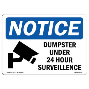 Osha Notice Notice Dumpster Under 24 Hour Surveillance Sign Heavy Duty