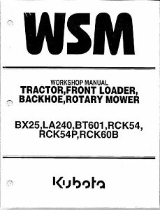 Kubota Bx25 Tractor Loader Backhoe Rotary Mower Workshop Service Manual