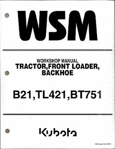 Kubota B21 Tl421 Bt751 Tractor Loader Backhoe Workshop Service Repair Manual