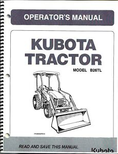 Kubota B26 Tractor Loader Plus Backhoe Operator s Manuals set Of 2