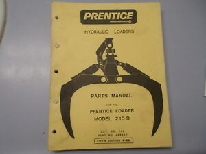 Prentice Hydraulic Loader Series 210 B Hydro Ax Dealer Parts Manual