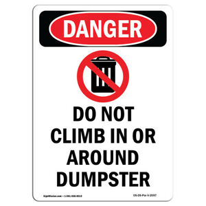 Osha Danger Sign Do Not Climb In Or Around Dumpster Heavy Duty Sign Or Label