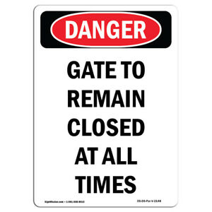 Osha Danger Sign Gate To Remain Closed At All Times Heavy Duty Sign Or Label