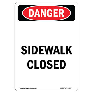 Osha Danger Sign Sidewalk Closed Heavy Duty Sign Or Label
