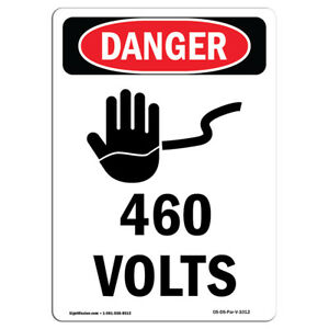 Osha Danger Sign 460 Volts Heavy Duty Sign Or Label