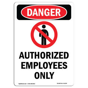 Osha Danger Sign Authorized Employees Only Heavy Duty Sign Or Label