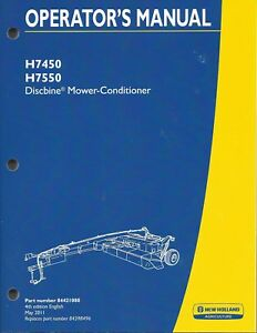 New Holland H7450 H7550 Discbine Mower conditioner Operator s Manual 84421080