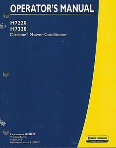 New Holland H7220 H7320 Discbine Mower conditioner Operator s Manual 87829027