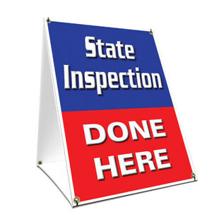 A frame Sidewalk State Inspection Done Here Sign Double Sided Graphics 24 X 36