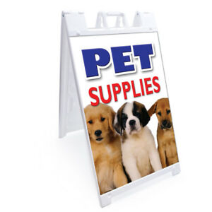 A frame Pet Supplies Sign With Graphics On Each Side 24 X 36 Heavy Duty