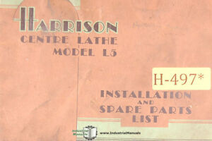 Harrison L5 Centre Lathe Install Operations Maintenance And Spare Parts Manual