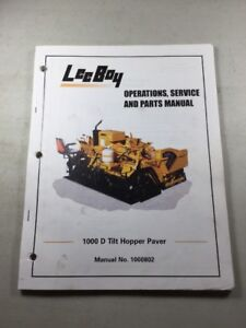 Leeboy 1000 D Tilt Paver Operation Service Parts Manual Book