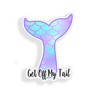 Mermaid Get Off My Tail Sticker Car Cup Window Bumper Laptop Cooler Whale Decal