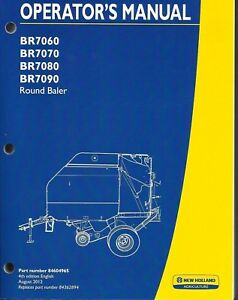 New Holland Br7060 Br7070 Br7080 Br7090 Round Baler Operator Manual 84604965