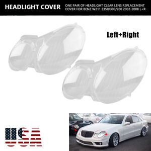 Headlight Lens Replacement Cover Left Right For Benz W211 E350 320 200 2002 2008