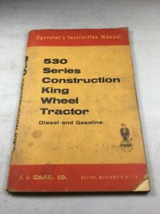 Case 530 Series Construction King Tractor Diesel And Gas Operators Manual