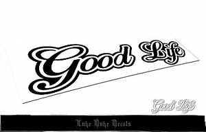 Good Life Car Decal Sticker Jdm Euro Drift Stance Slammed Race Vinyl Accent