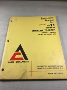 Allis Chalmers Hd11 Series B Direct Drive Dozer Operators Manual