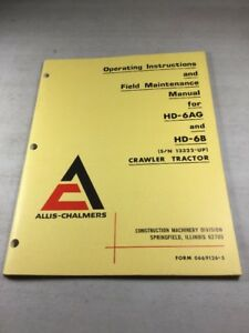Allis Chalmers Hd 6ag Hd 6b Crawler Tractor Operation Maintenance Manual