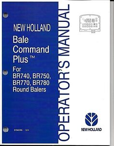 New Holland Br740 Br750 Br770 Br780 Round Baler Bale Command Op Manual 87043785