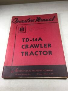 International Harvester Td 14a Crawler Tractor Operators Manual