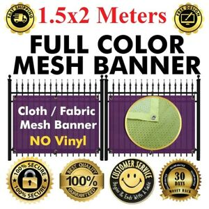 Custom Fabric cloth Mesh Fence 1 5 X 2 Meter Banner Sign Flag 260 Gsm no Vinyl