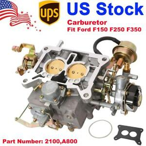 Carburetor 2100 A800 For Ford F150 250 F350 289 302 351cu Engines 2 Barrel Carb