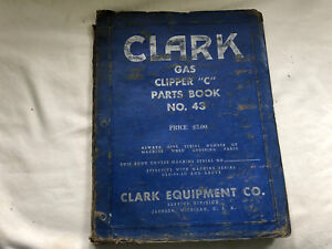 Vintage Clark Equipment Co Catalog Manual 43 Gas Clipper c Parts Book Engine