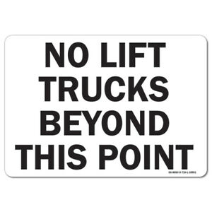 Osha Sign No Lift Trucks Beyond This Point Forklift Sign made In The Usa